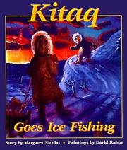 KITAQ GOES ICE FISHING by Margaret Nicolai