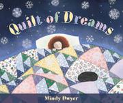 QUILT OF DREAMS by Mindy Dwyer