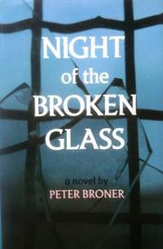 NIGHT OF THE BROKEN GLASS by Peter Broner