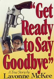 'GET READY TO SAY GOODBYE' by LaVonne McKee