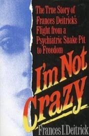 I'M NOT CRAZY by Frances I. Deitrick