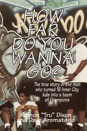 HOW FAR DO YOU WANNA GO? by Ramon ``Tru'' Dixon