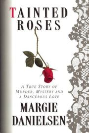 TAINTED ROSES by Margie Danielsen