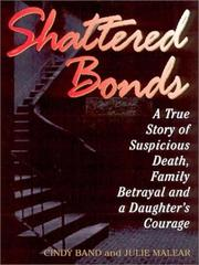 SHATTERED BONDS by Cindy Band