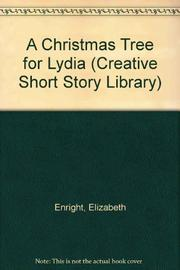 A CHRISTMAS TREE FOR LYDIA by Elizabeth Enright