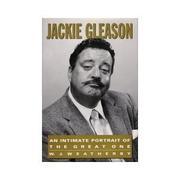 JACKIE GLEASON by W.J. Weatherby
