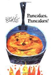 PANCAKES, PANCAKES! by Eric Carle