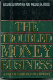 THE TROUBLED MONEY BUSINESS by Richard D. Crawford