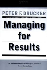 MANAGING FOR RESULTS by Peter F. Drucker