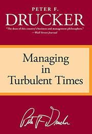 MANAGING IN TURBULENT TIMES by Peter F. Drucker