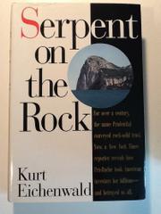 SERPENT ON THE ROCK by Kurt Eichenwald