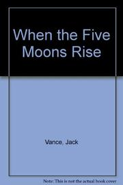 WHEN THE FIVE MOONS RISE by Jack Vance