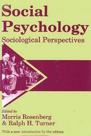 SOCIAL PSYCHOLOGY: Sociological Perspectives by Morris & Ralph H. Turner--Eds. Rosenberg