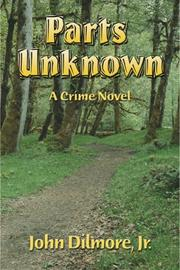 PARTS UNKNOWN by Jr. Dilmore