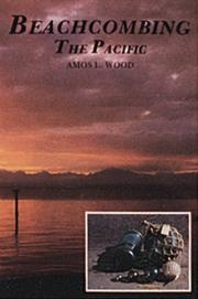 BEACHCOMBING THE PACIFIC by Amos L. Wood