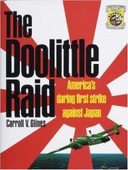 THE DOOLITTLE RAID: America's Daring First Strike Against Japan by Carroll V. Glines