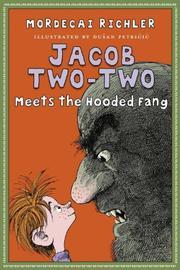 JACOB TWO-TWO MEETS THE HOODED FANG by Mordecai Richler