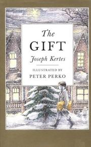 THE GIFT by Joseph Kertes