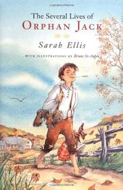 THE SEVERAL LIVES OF ORPHAN JACK by Sarah Ellis