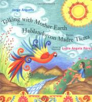 TALKING WITH MOTHER EARTH/HABLANDO CON MADRE TIERRA by Jorge Argueta