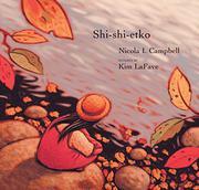 SHI-SHI-ETKO by Nicola I. Campbell