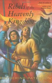 REBELS OF THE HEAVENLY KINGDOM by Katherine Patterson