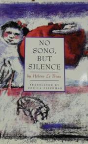 NO SONG, BUT SILENCE by Hélène LeBeau