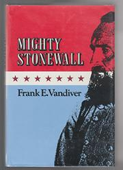 MIGHTY STONEWALL by Frank E. Vandiver