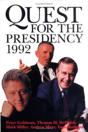 QUEST FOR THE PRESIDENCY 1992 by Peter Goldman