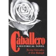 CABALLERO by Jovita Gonzalez