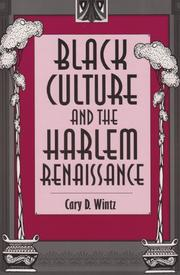 BLACK CULTURE AND THE HARLEM RENAISSANCE by Cary D. Wintz