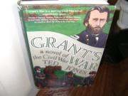 GRANT'S WAR by Ted Jones