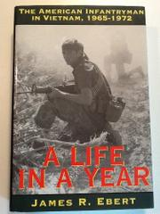 A LIFE IN A YEAR by James R. Ebert
