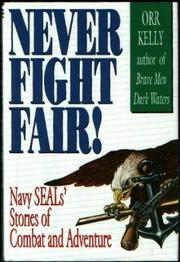 NEVER FIGHT FAIR! by Orr Kelly