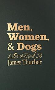 MEN, WOMEN AND DOGS by James Thurber