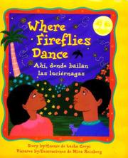 WHERE FIREFLIES DANCE/AHI, DONDE BAILAN LAS LUCIÉRNAGAS by Lucha Corpi
