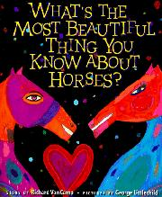 WHAT'S THE MOST BEAUTIFUL THING YOU KNOW ABOUT HORSES? by Richard Van Camp
