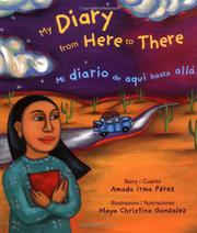 MY DIARY FROM HERE TO THERE/Mi diario de aquí hasta allá by Amada Irma Pérez