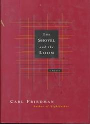 THE SHOVEL AND THE LOOM by Carl Friedman