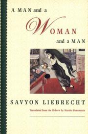A MAN AND A WOMAN AND A MAN by Savyon Liebrecht