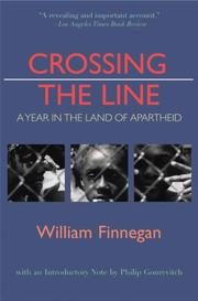CROSSING THE LINE: A Year in the Land of Apartheid by William Finnegan