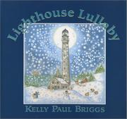 LIGHTHOUSE LULLABY by Kelly Paul Briggs