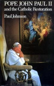 POPE JOHN PAUL II AND THE CATHOLIC RESTORATION by Paul Johnson
