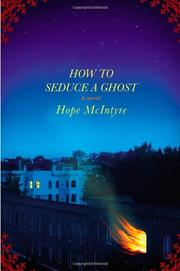 HOW TO SEDUCE A GHOST by Hope McIntyre
