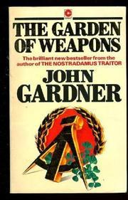THE GARDEN OF WEAPONS by John E. Gardner
