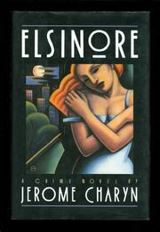 ELSINORE by Jerome Charyn