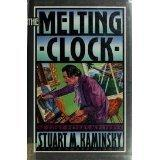 THE MELTING CLOCK by Stuart M. Kaminsky
