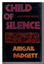 CHILD OF SILENCE by Abigail Padgett