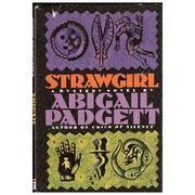 STRAWGIRL by Abigail Padgett