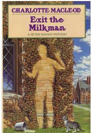 EXIT THE MILKMAN by Charlotte MacLeod